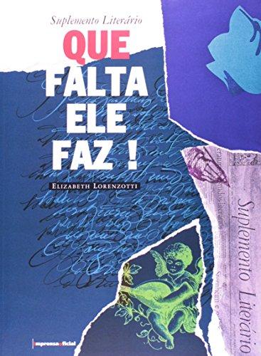 Suplemento Literário : Que falta ele faz!, livro de Elizabeth Lorenzotti