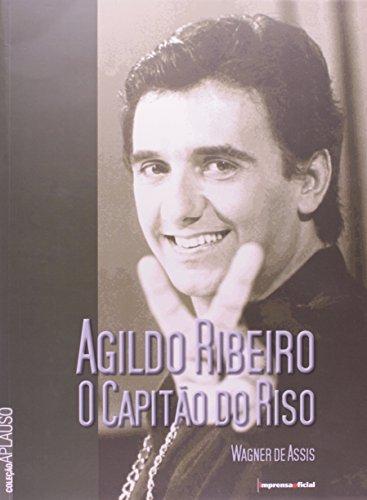Coleção Aplauso Especial: Agildo Ribeiro : o capitão do riso, livro de ASSIS, Wagner de
