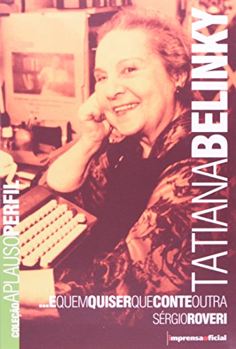 Coleção Aplauso Perfil: Tatiana Belinky : e quem quiser que conte outra, livro de ROVERI, Sérgio