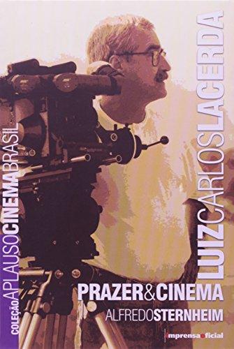 Coleção Aplauso Cinema Brasil: Luiz Carlos Lacerda: prazer & cinema, livro de STERNHEIM, Alfredo