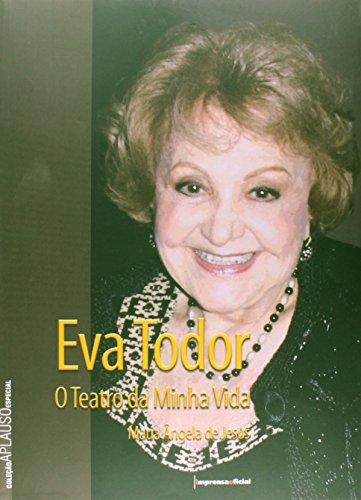 Coleção Aplauso Especial: Eva Todor : da minha vida, livro de JESUS, Maria Angela de