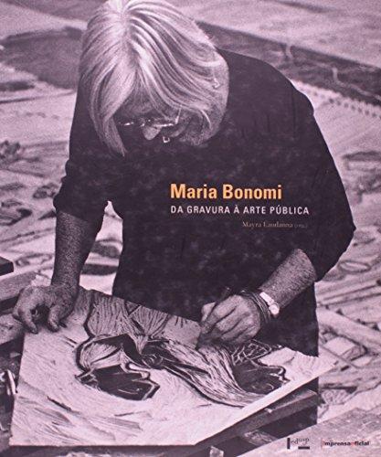 Maria Bonomi: da gravura a arte pública, livro de Mayra Laudanna
