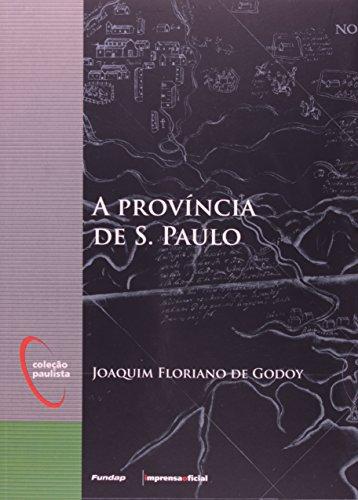 Província de São Paulo, A - Coleção Paulista, livro de GODOY, Joaquim Floriano
