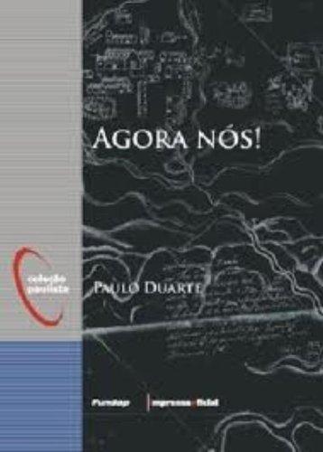 Agora Nós! - Coleção Paulista, livro de Paulo Duarte