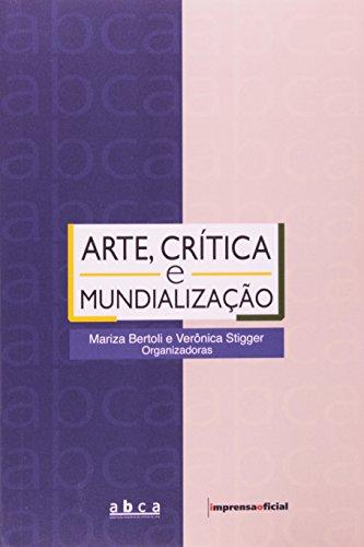 Arte, crítica e mundialização, livro de BERTOLI, Mariza, STIGGER, Verônica (Org.)
