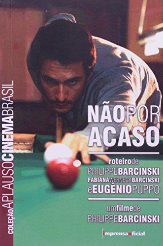 Coleção Aplauso Cinema Brasil Roteiro: Não por Acaso, livro de Philippe BarCinemaski, Fabiana BarCinemaski , Eugênio Puppo