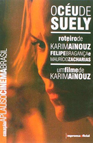 Coleção Aplauso Cinema Brasil Roteiro: Céu de Suely, O, livro de Karim Ainouz, Felipe Bragança , Maurício Zacharias