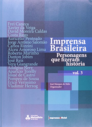 Imprensa Brasileira  : personagens que fizeram história - vol. 3 1808/2008, livro de MELO, José Marques de (organização)