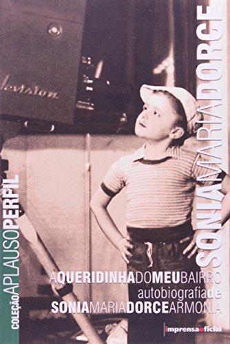 Coleção Aplauso Perfil: Sonia Maria Dorce : a queridinha do meu bairro, livro de Sonia Maria Dorce