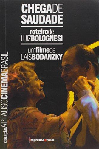 Coleção Aplauso Cinema Brasil Roteiro: Chega de Saudade, livro de Luiz Bolognesi