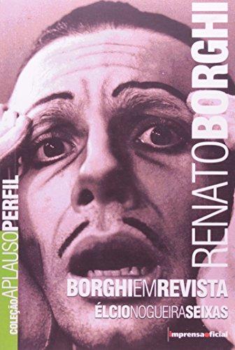 Coleção Aplauso Perfil: Renato Borghi : Borghi em Revista, livro de Élcio Nogueira Seixas