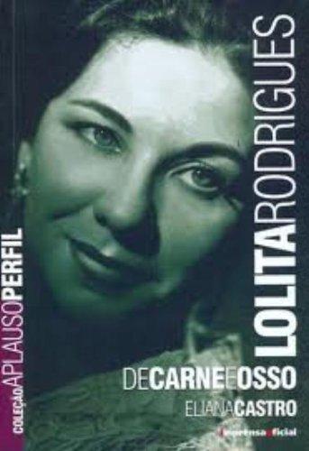 Coleção Aplauso Perfil: Lolita Rodrigues : de carne e osso, livro de CASTRO, Eliana