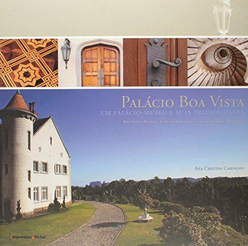 Palácio da Boa Vista : um palácio-museu e suas preciosidades - ed. bilíngüe(português/inglês), livro de CARVALHO, Ana Cristina (org)