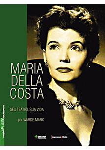 Coleção Aplauso Especial: Maria Della Costa : seu teatro, sua vida - 2° edição, livro de Warde Marx