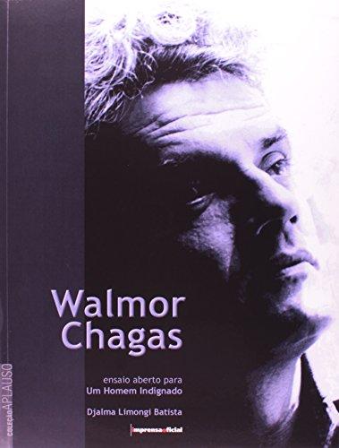 Coleção Aplauso Especial: Walmor Chagas : um homem indignado, livro de Djalma Limongi  Batista