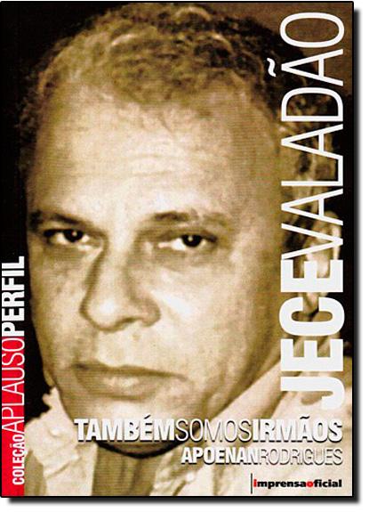Jece Valadão: Também Somos Irmãos - Coleção Aplauso Perfil, livro de Apoenan Rodrigues