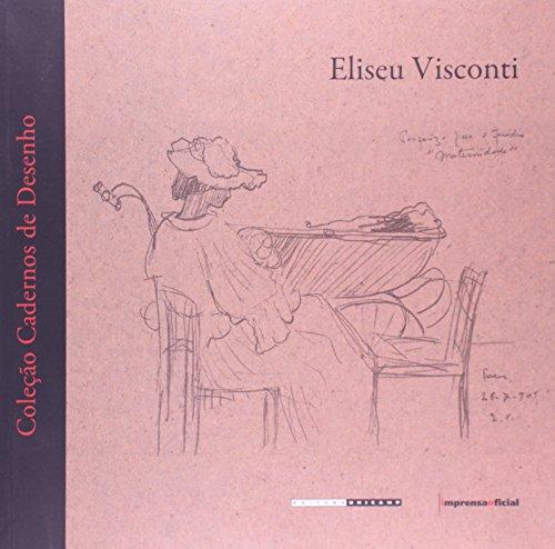 Eliseu Visconti - Coleção Cadernos de desenho, livro de Eliseu Visconti