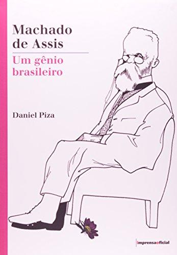 Machado de Assis: Um gênio brasileiro - 3ª edição, livro de PIZA, Daniel