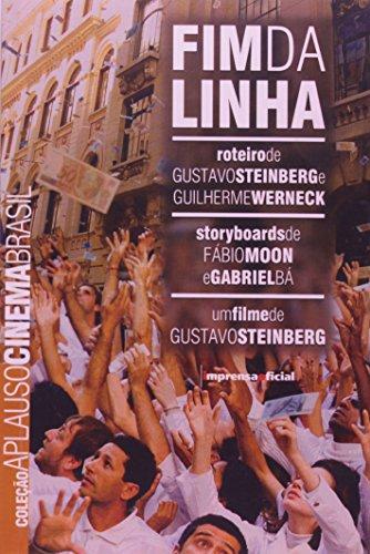 Coleção Aplauso Cinema Brasil Roteiro: Fim de Linha, livro de Gustavo Steinberg , Guilherme Werneck