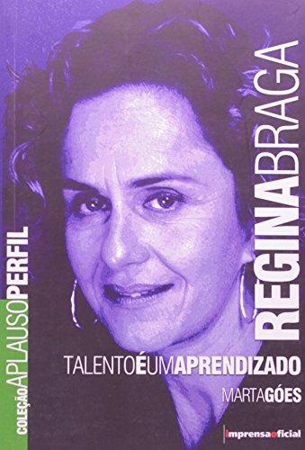 Coleção Aplauso Perfil: Regina Braga : talento é um aprendizado, livro de Marta Goes