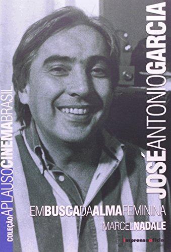 Coleção Aplauso Cinema Brasil: José Antonio Garcia : em busca da alma feminina , livro de Marcel Nadale