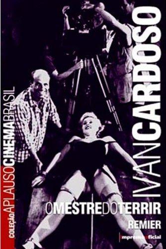 Coleção Aplauso Cinema Brasil: Ivan Cardoso , livro de Remier