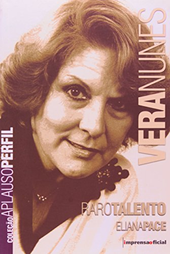 Coleção Aplauso Perfil: Vera Nunes : raro talento, livro de PACE, Eliana
