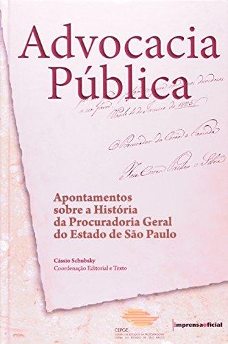 Advocacia Pública - Apontamentos sobre a História da Procuradoria Geral do Estado de São Paulo, livro de SCHUBSKY, Cássio