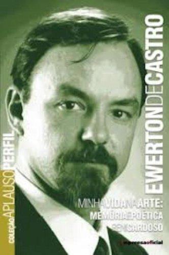 Coleção Aplauso Perfil: Ewerton de Castro : minha vida na arte: memória e poética, livro de Reni Cardoso