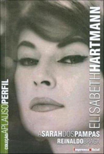 Coleção Aplauso Perfil: Elisabeth Hartmann : a sarah dos pampas, livro de Reinaldo Braga