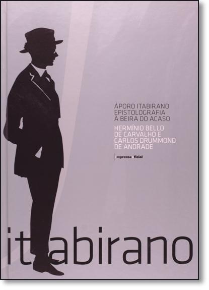 Áporo Itabirano: Uma epistolografia construída à beira do acaso, livro de Carlos Drummond de Andrade,  Hermínio Bello Carvalho
