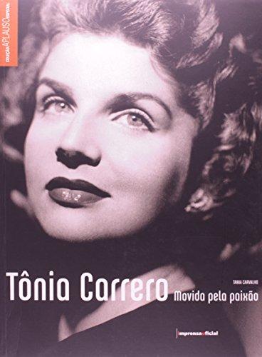 Tônia Carrero: movida pela paixão (Coleção Aplauso Especial), livro de CARVALHO, Tânia
