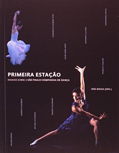 Primeira estação: ensaios sobre a São Paulo Companhia de Dança (português/inglês), livro de Vários