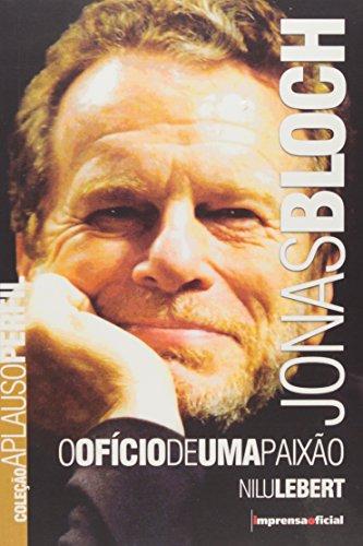 Coleção Aplauso Perfil: Jonas Bloch : o ofício de uma paixão, livro de LEBERT, Nilu