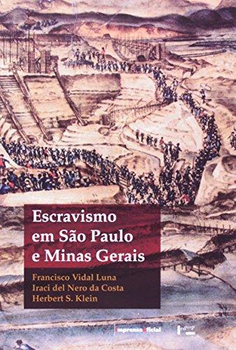 Escravismo em São Paulo e Minas Gerais, livro de Francisco Vidal Luna, Iraci del Nero da Costa , Hebert S.Klein