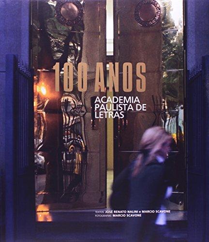 100 anos: Academia Paulista de Letras, livro de NALINI, José Renato