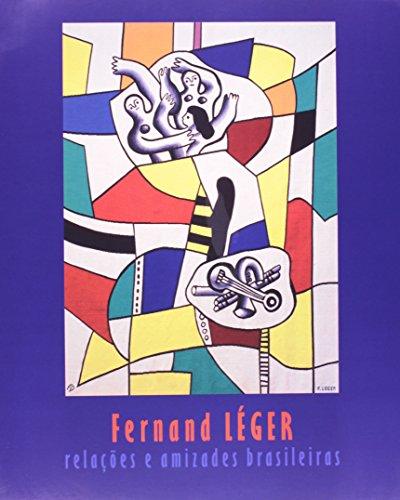 Fernand Léger - relações e amizades brasileiras, livro de Diógenes Moura (curador)
