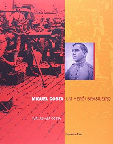 Miguel Costa: um herói brasileiro, livro de Yuri Abyza Costa