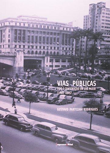Vias Públicas - Tipo e Construção Em São Paulo, livro de Gustavo Partezani