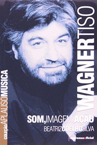 Coleção Aplauso Música: Wagner Tiso, livro de Beatriz Coelho Silva