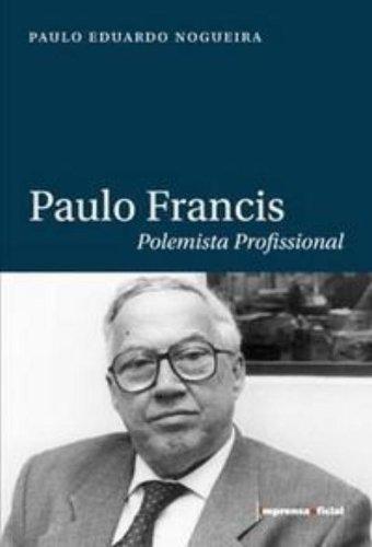 Paulo Francis: polemista profissional, livro de Paulo Eduardo Nogueira