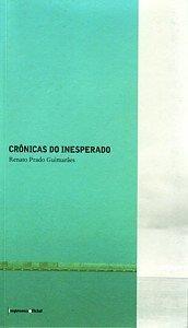Crônicas do Inesperado, livro de Renato Prado Guimarães