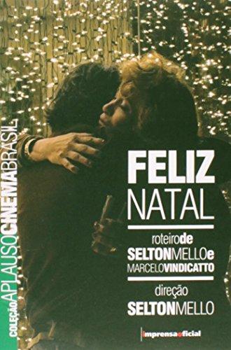 Coleção Aplauso Cinema Roteiro: Feliz Natal, livro de Selton Mello ; Marcelo Vindicatto