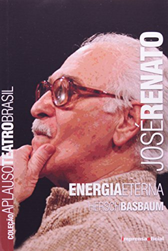 Coleção Aplauso Teatro Brasil: José Renato, livro de Hersch Basbaum