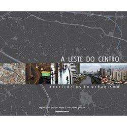 Leste do Centro, A, livro de Regina Maria Prosperi Meyer, Marta Dora Grostein