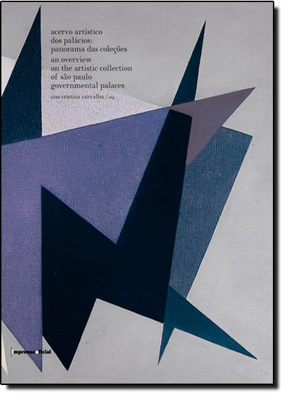 Acervo artístico dos palácios: panorama das coleções, livro de CARVALHO, Ana Cristina (org)