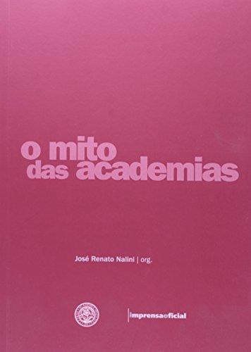 Mito das academias, O, livro de NALINI, José Renato