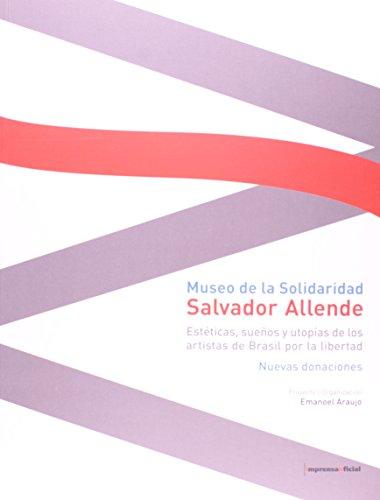 Museo Salvador Allende - Esteticas Suenos Y Utopias, livro de ARAÚJO, Emanoel (org)
