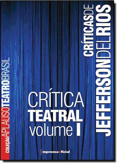 Coleção Aplauso Teatro Brasil:  Jefferson Del Rios Vol. I, livro de Jefferson Del Rios