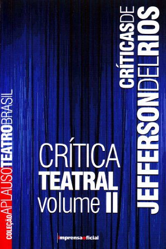 Coleção Aplauso Teatro Brasil: Jefferson Del Rios Vol. II, livro de Jefferson Del Rios